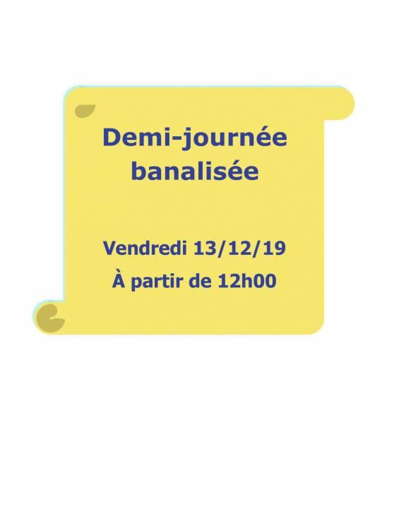 Demi journée banalisée Vendredi 13 décembre 2019